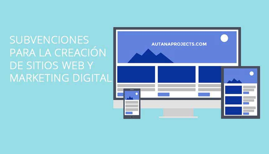 Subvenciones para creación paginas web y marketing digital
