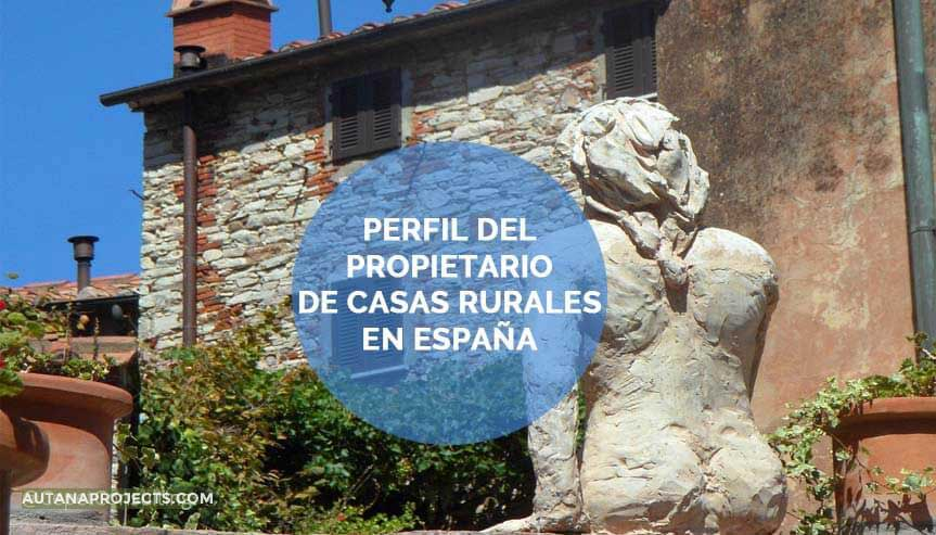 Perfil propietario casas rurales en España-
