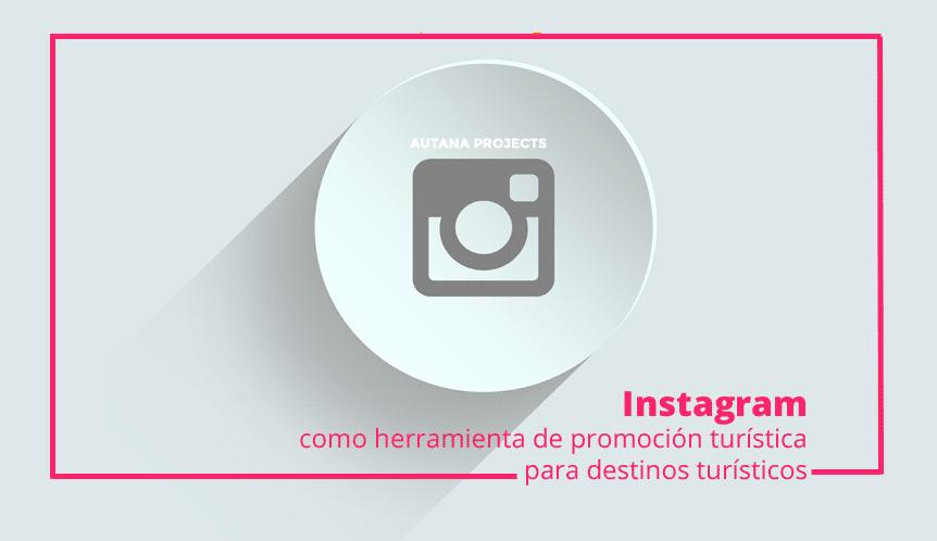Instagram como herramienta de promoción turística
