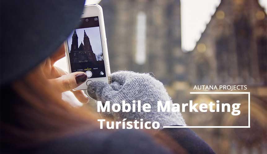 Mobile Marketing Turístico ¿Qué beneficios ofrece para la empresa turística?