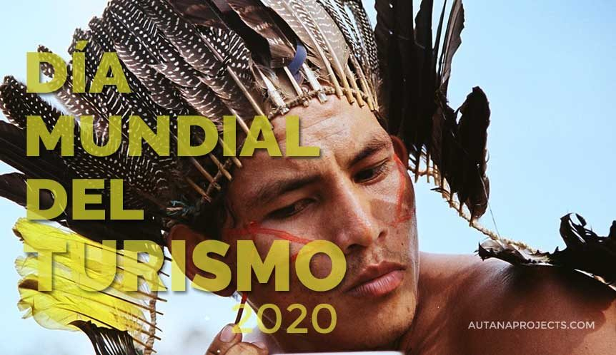 Día Mundial del Turismo 2020 - AUTANA PROJECTS